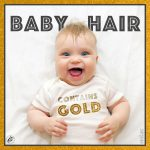 Baby Hair Contains Gold!