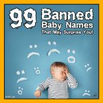 99 Banned Baby Names That May Surprise You!