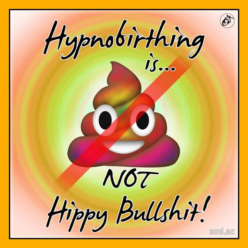 Hypnobirthing is NOT Hippy Bullshit!