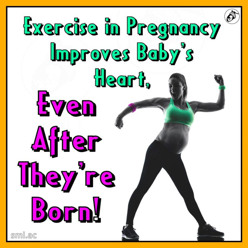 Exercise in Pregnancy Improves Baby's Heart, Even After They're Born!
