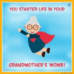 You Started Life in Your Grandmother's Womb!