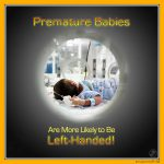 Premature Babies Are More Likely to Be Left-Handed!