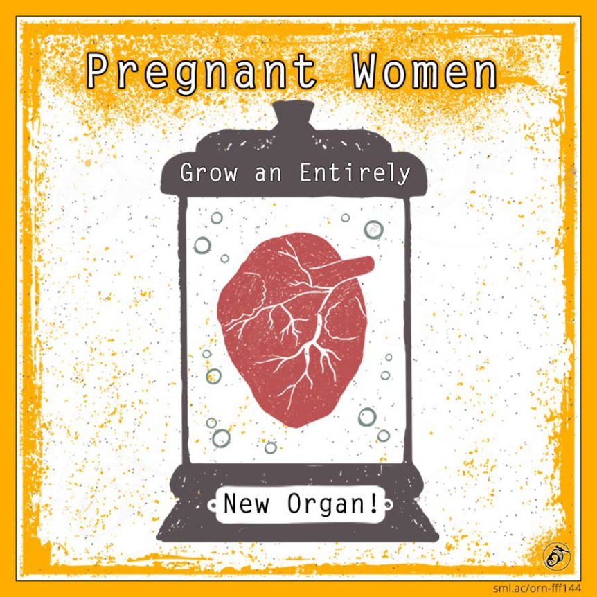 Pregnant Women Grow an Entirely New Organ!