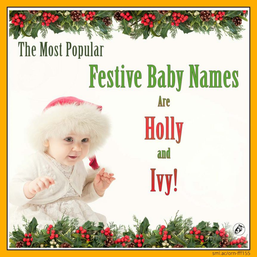 The Most Popular Festive Baby Names Are Holly and Ivy!