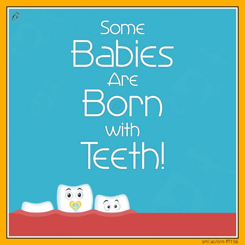 Some Babies Are Born with Teeth!