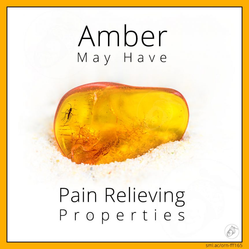 Amber May Have Pain Relieving Properties!