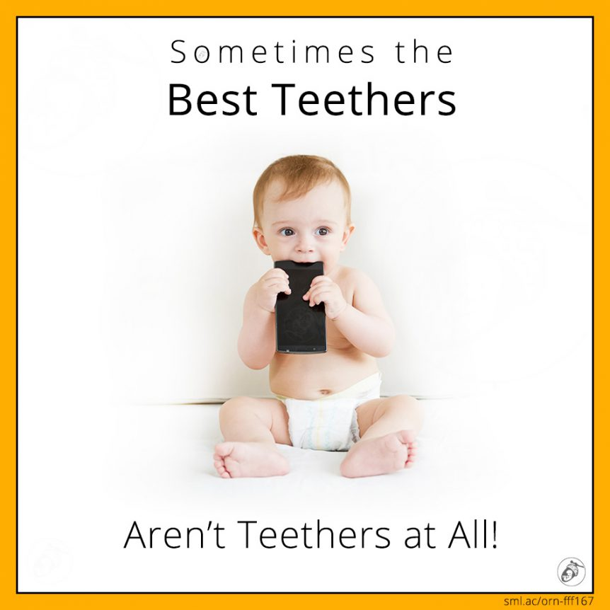 Sometimes the Best Teethers Aren't Teethers at All!